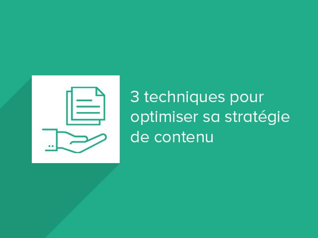 3 techniques d'optimisation d'une strategie de contenu
