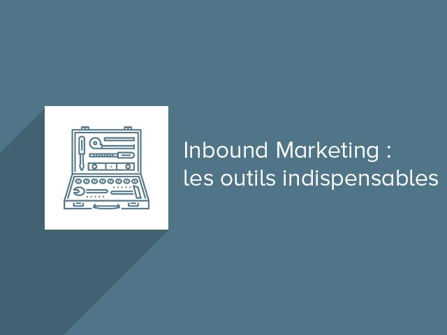 Les outils Inbound Marketing pour une stratégie optimisée