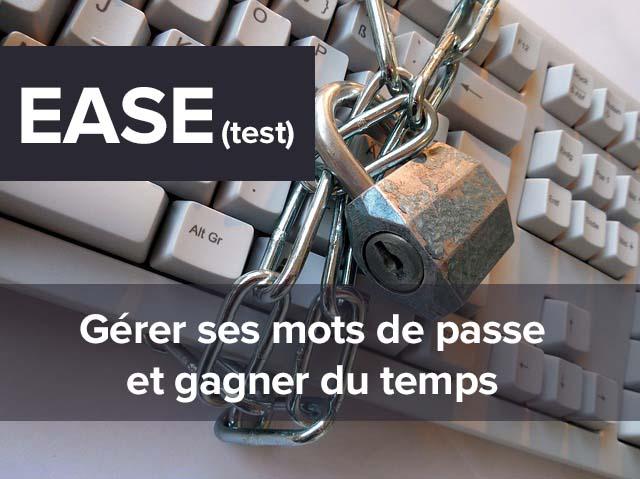 Ease : Test du gestionnaire de mot de passe révolutionnaire