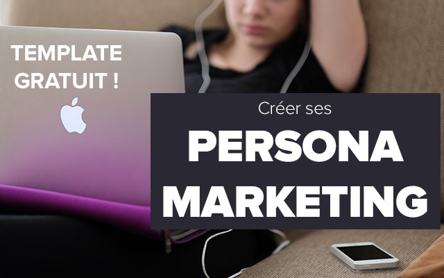 persona Marketing définition et template