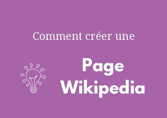 Comment bien créer ou modifier une page wikipedia