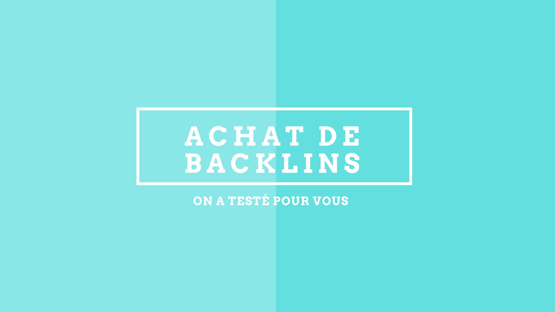 Achat de backlinks : on a testé pour vous