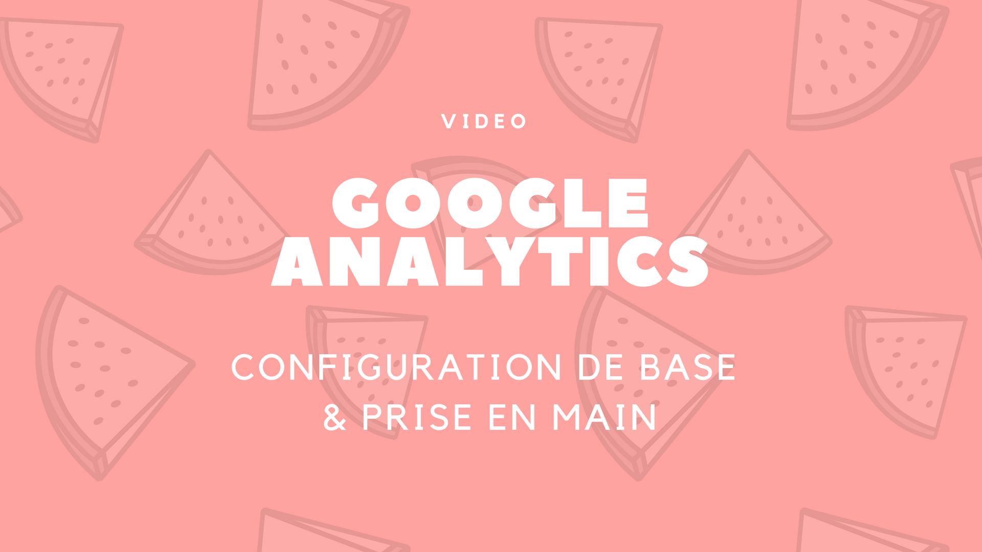 Tutoriel : Configurer Google Analytics