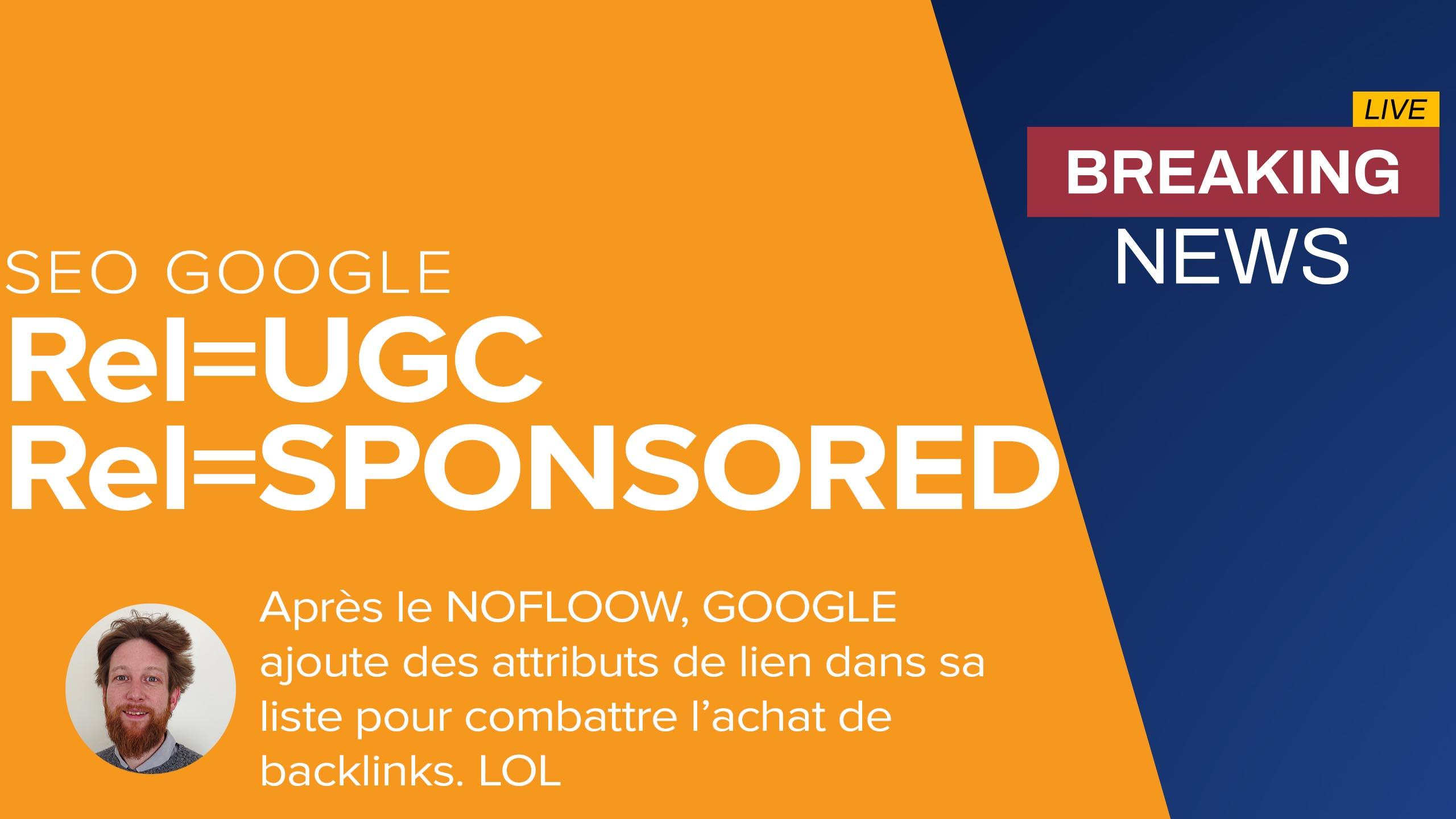 Google annonce le rel=sponsored et le rel=UGC