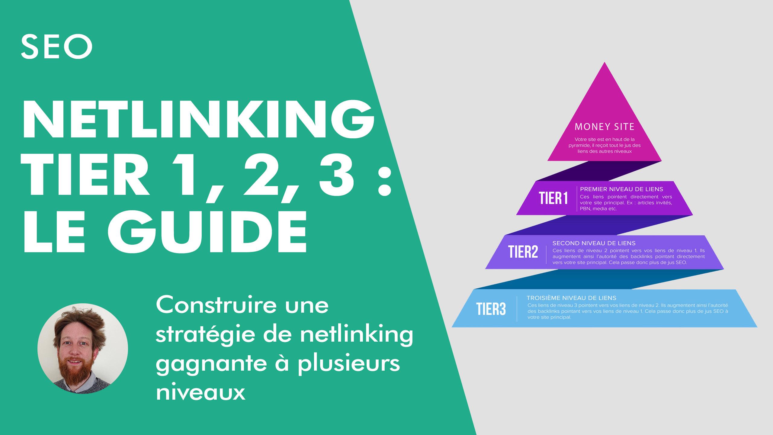 Netlinking tier 1, tier 2, tier 3 : construire une stratégie de netlinking gagnante avec des backlinks à plusieurs niveaux