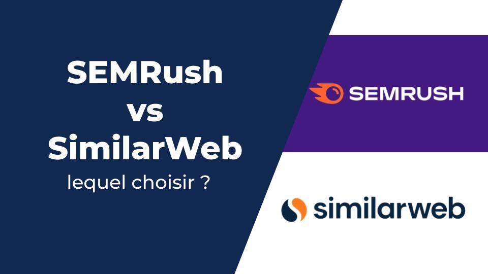 Semrush vs. Similarweb : Quel outil est le meilleur ?