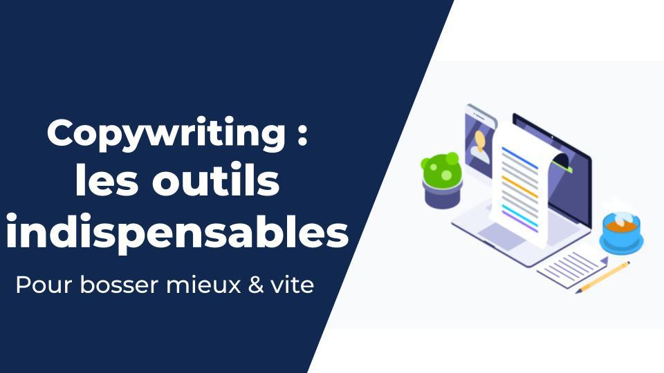 Outils Copywriting indispensables pour écrire pour le web